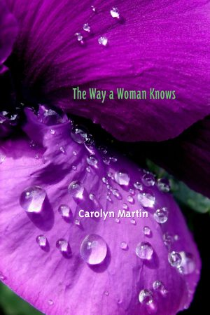 Front Cover: The Way a Woman Knows by Carolyn Martin
