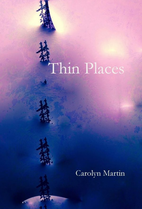 Thin Places by Carolyn Martin
